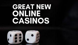 great new online casinos 300x173 - great-new-online-casinos.jpg